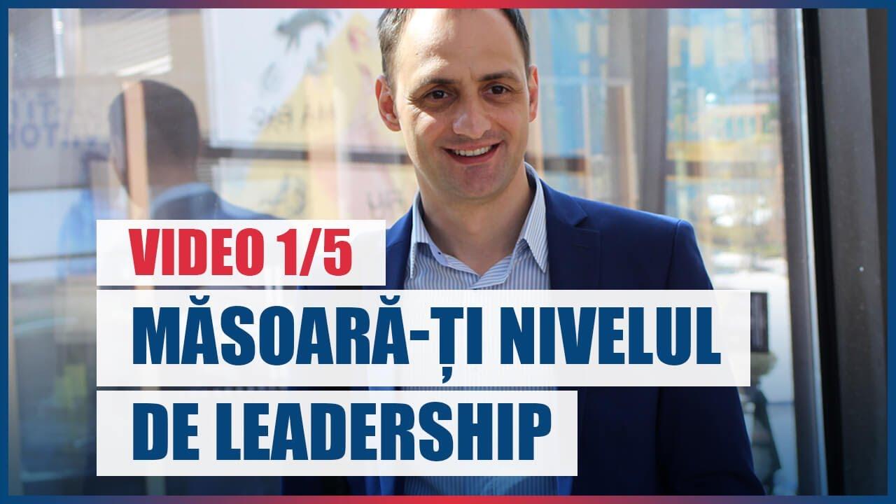 VIDEO 1/5: De ce si cum sa iti masori nivelul de leadership?