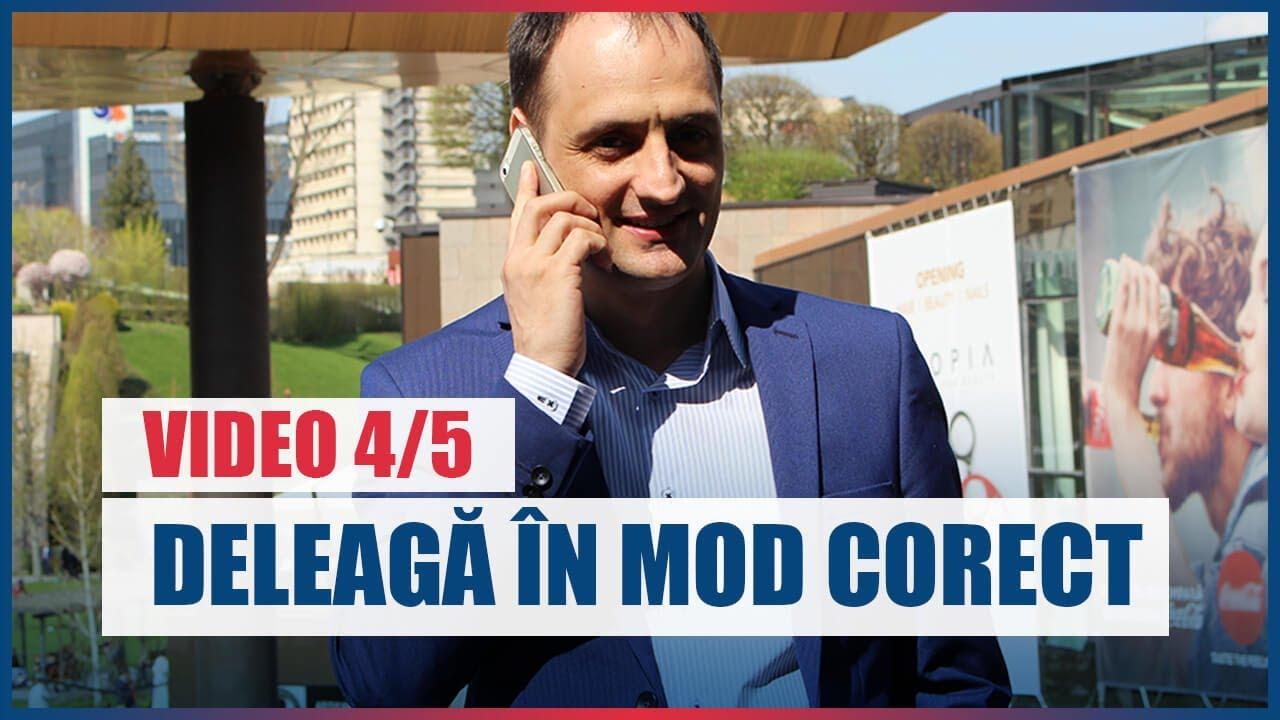 VIDEO 4/5: Cum sa delegi in mod corect?